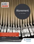 Study and Revise for AS/A-level: Atonement ebook by David James