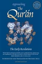 Approaching the Qur'an: The Early Revelations ebook by MIchael Sells