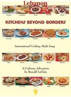 Kitchens Beyond Borders Lebanon ebook by Ronald LeClair