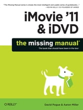 iMovie '11 & iDVD: The Missing Manual ebook by David Pogue,Aaron Miller