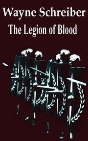 The Legion of Blood ebook by Wayne Schreiber