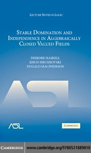 Stable Domination and Independence in Algebraically Closed Valued Fields ebook by Haskell,Deirdre