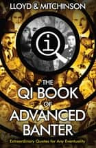 QI: Advanced Banter ebook by John Lloyd, John Mitchinson
