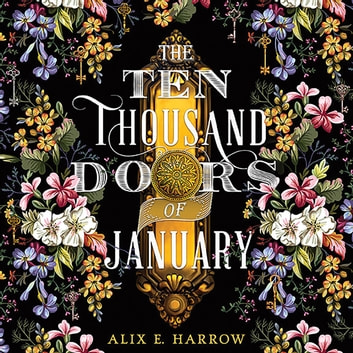 The Ten Thousand Doors of January audiobook by Alix E. Harrow