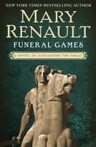 Funeral Games ebook by Mary Renault