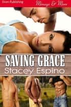 Saving Grace ebook by Stacey Espino