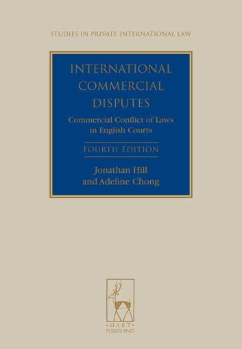 International Commercial Disputes - Commercial Conflict of Laws in English Courts ebook by Professor Jonathan Hill,Associate Professor Adeline Chong