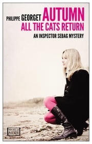 Autumn, All The Cats Return ebook by Philippe Georget