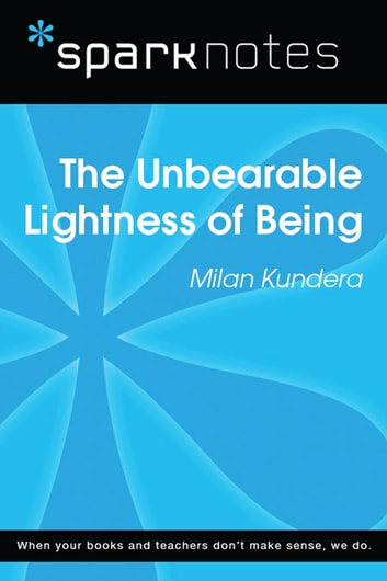 The unbearable lightness of being sparknotes literature guide the unbearable lightness of being sparknotes literature guide ebook by sparknotes fandeluxe Image collections