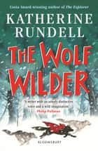 The Wolf Wilder ebook by Katherine Rundell, Gelrev Ongbico