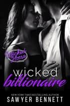 Wicked Billionaire ebook by Sawyer Bennett