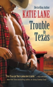 Trouble in Texas ebook by Katie Lane