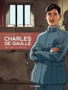 Charles de Gaulle - Tome 1 - 1916 - 1921 | Le prisonnier ebook by Claude Plumail, Jean-Yves Le Naour