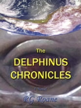 The Delphinus Chronicles ebook by Roane, RG