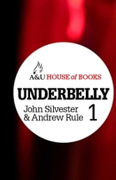 Underbelly 1 ebook by John Silvester and Andrew Rule