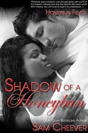 Shadow of a Honeybun ebook by Sam Cheever