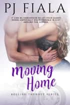 Moving Home ebook by PJ Fiala