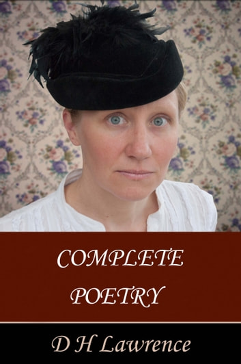 Complete Poetry ebook by D H Lawrence