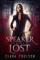 Speaker of the Lost ebook by Clara Coulson