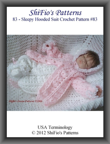 Pattern 83– Sleepy Hooded Suit Baby Crochet Pattern ebook by ShiFio's Patterns