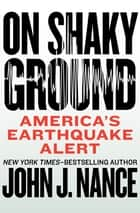 On Shaky Ground - America's Earthquake Alert ebook by