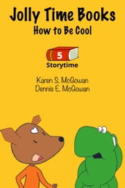 Jolly Time Books: How to Be Cool ebook by Karen S. McGowan, Dennis E. McGowan