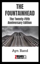 THE FOUNTAINHEAD - The Twenty-Fifth Anniversary Edition ebook by Ayn Rand, James M. Brand