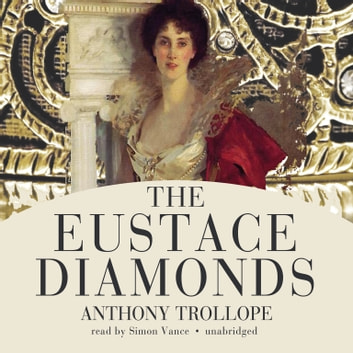 The Eustace Diamonds audiobook by Anthony Trollope