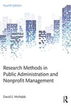 Research Methods in Public Administration and Nonprofit Management ebook by David E. McNabb