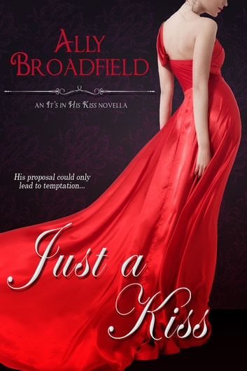 Just a Kiss ebook by Ally Broadfield
