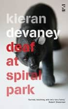 Deaf at Spiral Park ebook by Kieran Devaney