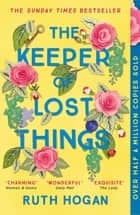 The Keeper of Lost Things - winner of the Richard & Judy Readers' Award and Sunday Times bestseller ebook by Ruth Hogan