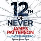 12th of Never - (Women's Murder Club 12) audiobook by James Patterson