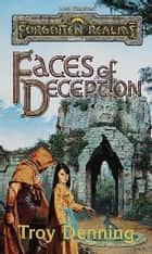 Faces of Deception ebook by Troy Denning