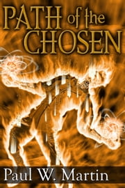 Path of the Chosen ebook by Paul W. Martin
