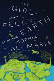The Girl Who Fell to Earth ebook by Sophia Al-Maria