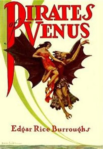 Pirates of Venus: Venus #1 (Venus series) (Sunday Classic) (Illustrated) ebook by Edgar Rice Burroughs
