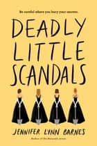 Deadly Little Scandals e-bog by Jennifer Lynn Barnes