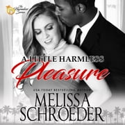 Little Harmless Pleasure, A audiobook by Melissa Schroeder