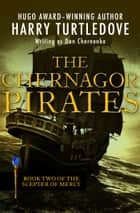 The Chernagor Pirates ebook by Harry Turtledove
