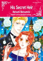HIS SECRET HEIR - Mills&Boon comics ebook by Elizabeth Harbison, Natsumi Matsumoto