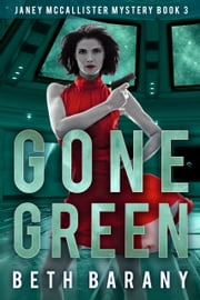 Gone Green ebook by Beth Barany