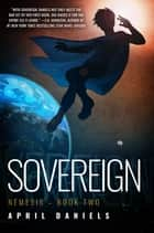 Sovereign - Nemesis - Book Two ebook by April Daniels