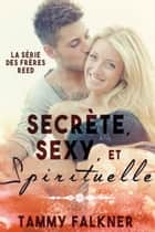 Secrète, Sexy et Spirituelle eBook by Tammy Falkner