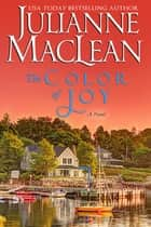 The Color of Joy ebook by Julianne MacLean