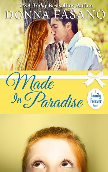 Made In Paradise (A Family Forever, Book 2) ebook by Donna Fasano