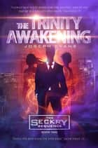The Trinity Awakening (The Seckry Sequence Book 2) ebook by Joseph Evans