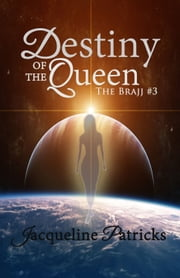 Destiny of the Queen (The Brajj 3) ebook by Jacqueline Patricks