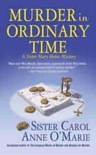 Murder in Ordinary Time ebook by Carol Anne O'Marie