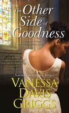 The Other Side of Goodness ebook by Vanessa Davis Griggs